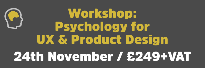 Workshop: Psychology for UX and Product Design